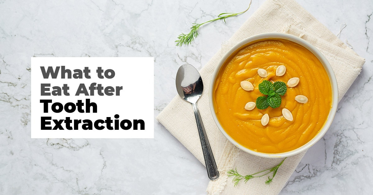 What To Eat After Tooth Extraction